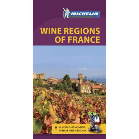 - Michelin Green Guide Wine Regions of France : Travel Guide