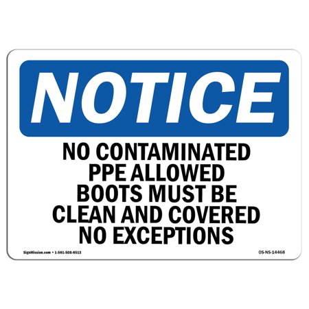 OSHA Notice Sign - No Contaminated PPE Allowed Boots Must Be | Choose from: Aluminum, Rigid Plastic or Vinyl Label Decal | Protect Your Business, Work Site, Warehouse & Shop Area |  Made in the