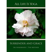 All Life Is Yoga: Surrender and Grace - eBook