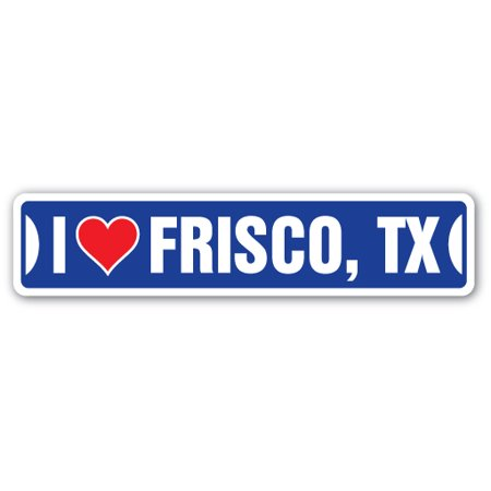 I LOVE FRISCO, TEXAS Street Sign tx city state us wall road décor - Party City Frisco Tx