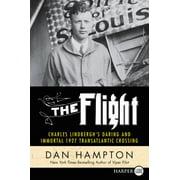 The Flight : Charles Lindbergh's Daring and Immortal 1927 Transatlantic Crossing (Paperback)