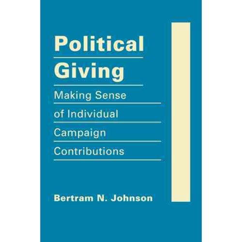 Political Giving: Making Sense of Individual Campaign Contributions