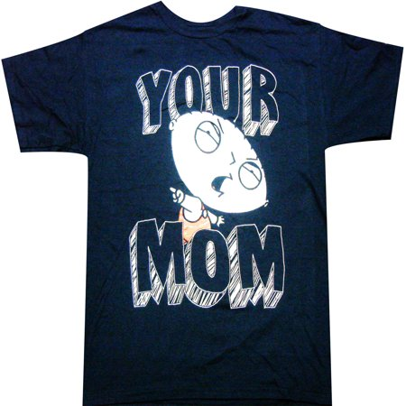 Family Guy Stewie Your Mom Adult T-shirt