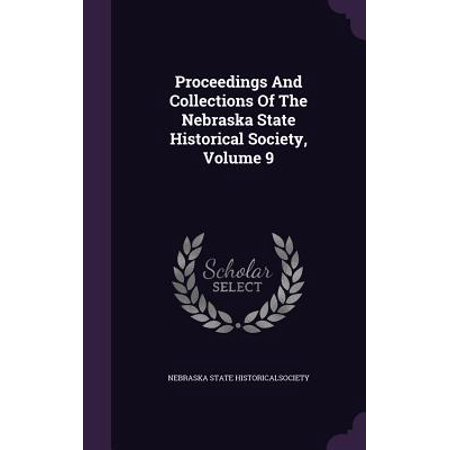 Proceedings and Collections of the Nebraska State Historical Society, Volume 9
