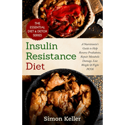 Insulin Resistance Diet: A Nutritionist's Guide to Help Reverse Prediabetes, Repair Metabolic Damage, Lose Weight & Fight PCOS (Paperback)
