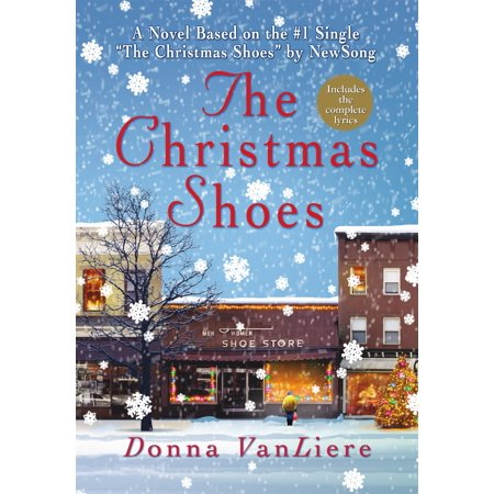The Christmas Shoes : A Novel Based on the #1 Single by NewSong