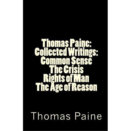 Thomas Paine Collected Writings Common Sense The Crisis Rights Of Man
