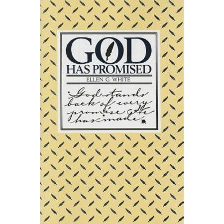 God Has Promised : Encouraging Promises Compiled from the Writings of Ellen G.