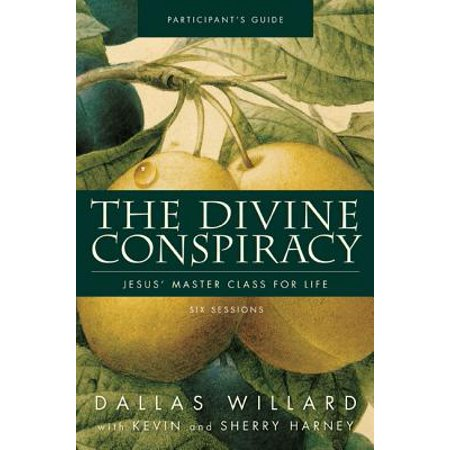 The Divine Conspiracy Participant's Guide : Jesus' Master Class for Life ()