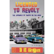 Youth in Revolt: Licensed To Revolt: The Journals of Twisps on the Move (Paperback)