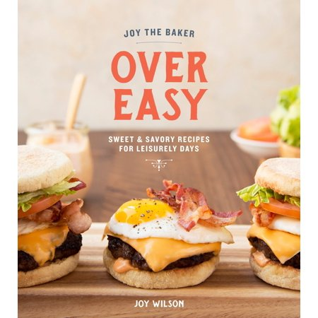 Savory Recipes For Halloween (Joy the Baker Over Easy : Sweet and Savory Recipes for Leisurely)