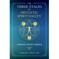 The Three Stages of Initiatic Spirituality : Craftsman, Warrior, Magician