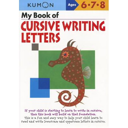 My Book of Cursive Writing Letters, Ages 6-8 Cursive Writing Capital Letters