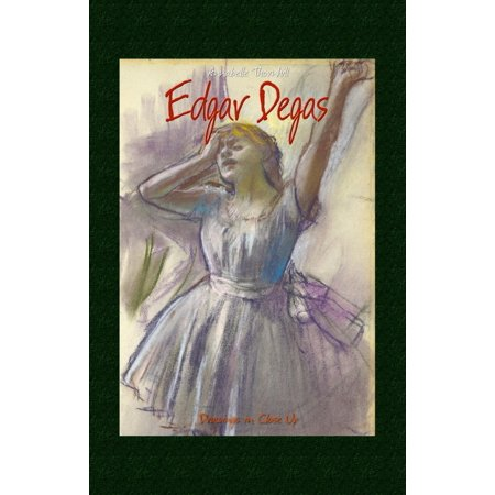Edgar Degas: Drawings in Close Up - eBook