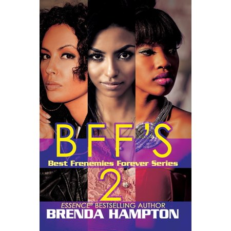 BFF'S 2 : Best Frenemies Forever Series