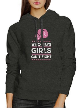 Who Says Girls Can't Fight Breast Cancer Support Hoodie Dark Grey