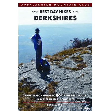 AMC's Best Day Hikes in the Berkshires : Four-Season Guide to 50 of the Best Trails in Western Massachusetts - (Best Western Sandbar Day Use Rate 2017)