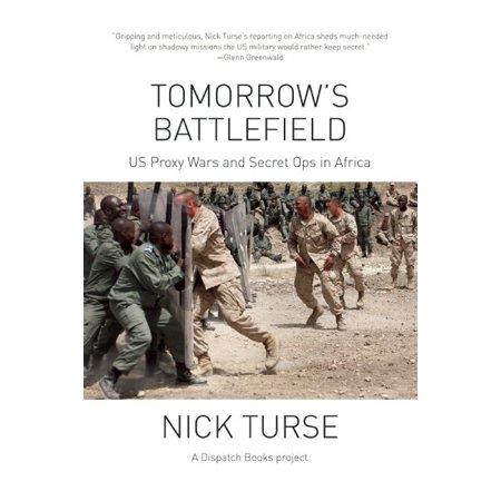 Tomorrows Battlefield   U S  Proxy Wars And Secret Ops In Africa