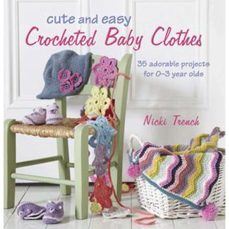 Cute and Easy Crocheted Baby Clothes - eBook