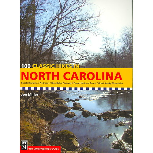 100 Classic Hikes in North Carolina: Coastal Carolina/ Piedmont/ Blue Ridge Parkway/ Pigsah National Forset/ Great Smoky Mountains