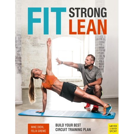 Fit. Strong. Lean. : Build Your Best Circuit Training