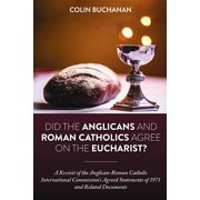 Did the Anglicans and Roman Catholics Agree on the Eucharist? (Paperback)