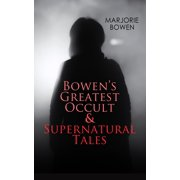 GOTHIC HORRORS - Bowen's Greatest Occult & Supernatural Tales - eBook