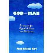 God and Man : Guideposts for Spiritual Peace and Awakening
