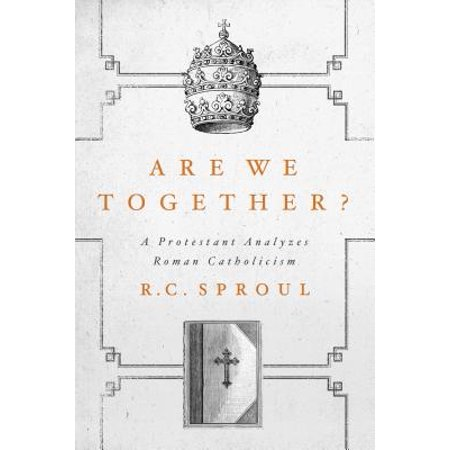 Are We Together? : A Protestant Analyzes Roman (Best Roman Catholic Bible)