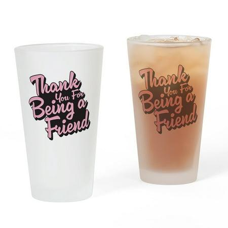 CafePress - Golden Girls Being A Friend - Pint Glass, Drinking Glass, 16 oz. CafePress - 16 Oz Drinking Glasses