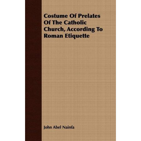 Costume of Prelates of the Catholic Church, According to Roman Etiquette](Halloween Catholic)