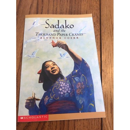 Sadako and the Thousand Paper Cranes by Eleanor Coerr Ships N