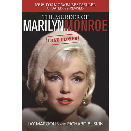 The Murder of Marilyn Monroe : Case Closed (Everything Happens For A Reason Marilyn Monroe)