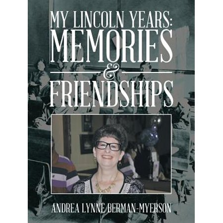 My Lincoln Years: Memories & Friendships - (Friendship Memory Box)