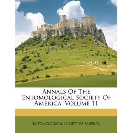 Annals of the Entomological Society of America, Volume (Annals Of The Entomological Society Of America)