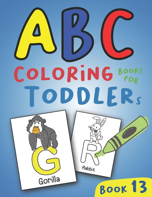 A To Z Coloring Pages: ABC Coloring Books For Toddlers Book13 : A To Z Coloring  Sheets,