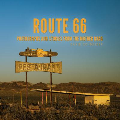 Route 66 : Photographs and Stories from the Mother Road ()