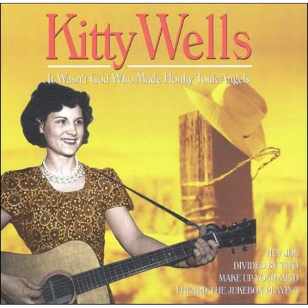 KITTY WELLS - IT WASN'T GOD WHO MADE HONKY TONK ANGELS [DYNAMIC] - Weeping Angel Kitty
