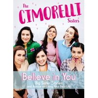 Believe in You: Big Sister Stories and Advice on Living Your Best Life (Hardcover)