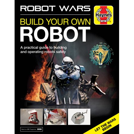 Robot Wars : Build your own Robot manual (Build Your Own Robot Kit)