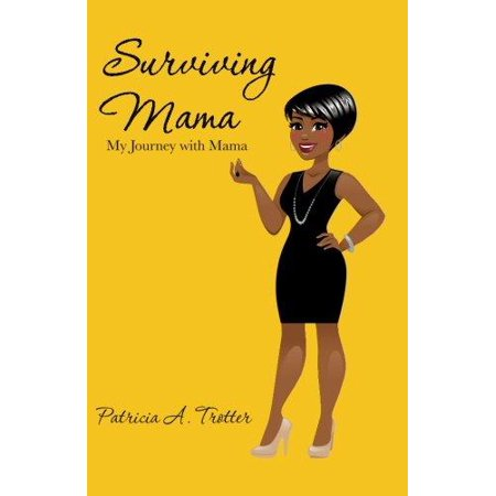 Surviving Mama: My Journey with Mama - image 1 of 1
