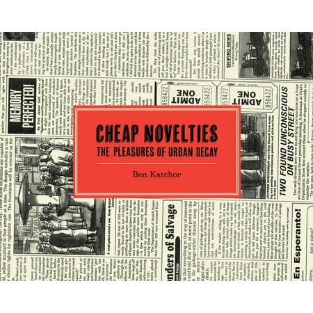 Cheap Novelties : The Pleasures of Urban Decay](The Novelties)