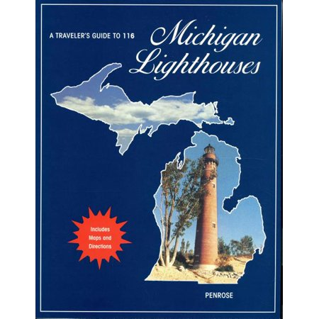 A Traveler's Guide to 116 Michigan Lighthouses (Paperback)
