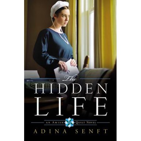 The Hidden Life : An Amish Quilt Novel