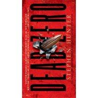 Dead Zero : A Bob Lee Swagger Novel