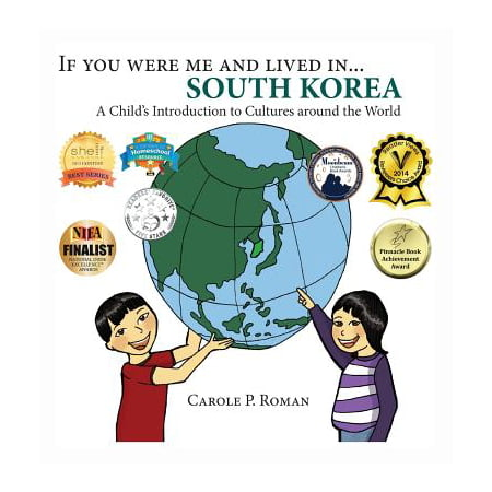 If You Were Me and Lived In... South Korea : A Child's Introduction to Cultures Around the