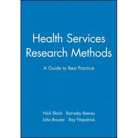 Health Services Research Methods : A Guide to Best