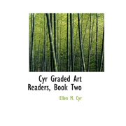 Cyr Graded Art Readers, Book Two