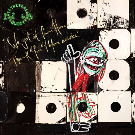 A Tribe Called Quest - We Got It From Here... Thank You 4 Your Service (Edited) (Solid Wall Of Sound Tribe Called Quest)