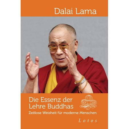 Die Essenz der Lehre Buddhas - eBook (Gautama Buddha Died At The Age Of)